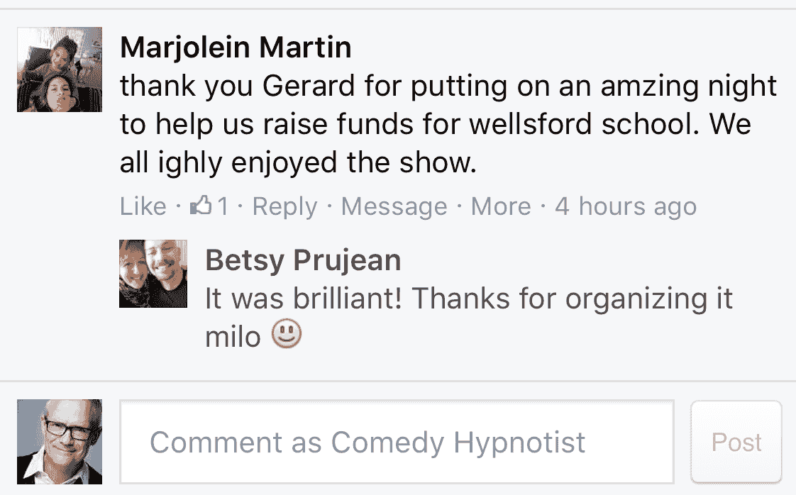 Your show was very entertaining and everyone loved it